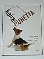Koirapuhetta : opi tulkitsemaan koirasi…