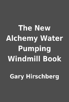 The New Alchemy Water Pumping Windmill Book…