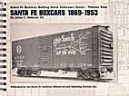 Santa Fe Boxcars 1869-1953: Santa Fe Railway…