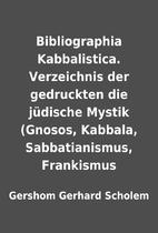 Bibliographia Kabbalistica. Verzeichnis der…
