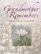 Grandmother Remembers: Written With Love For…