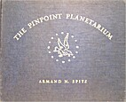 The Pinpoint Planetarium by Armand N. Spitz…