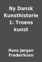 Ny Dansk Kunsthistorie 1: Troens kunst by…