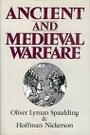 Ancient and Medieval Warfare - Oliver Spaulding