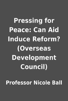 Pressing for Peace: Can Aid Induce Reform?…