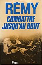 Combattre jusqu'au bout by Gilbert Renault