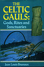 The Celtic Gauls: Gods, Rites and…