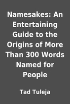 Namesakes: An Entertaining Guide to the…