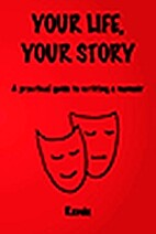 Your life, your story : a practical guide to…
