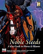 Noble Steeds: A d20 Guide to Horses & Mounts…