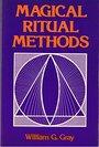 Magical Ritual Methods - William G. Gray