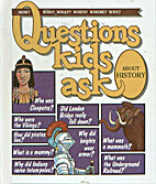 Questions Kids Ask About History (Questions…