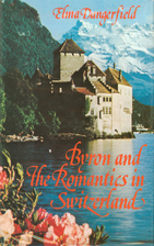 Byron and the Romantics in Switzerland, 1816…