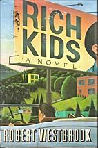 Rich Kids by Robert Westbrook