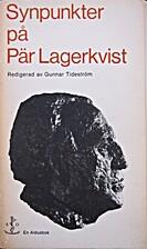 Synpunkter på Pär Lagerkvist by Gunnar…