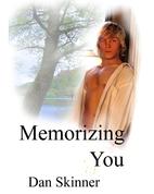 Memorizing You by Dan Skinner