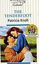 The Tenderfoot by Patricia Knoll