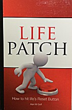 Life Patch - How to Hit Life's Reset Button…