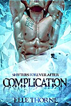 Complication (Shifters Forever After #1) by…
