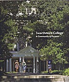 Swarthmore College: A Community of Purpose…