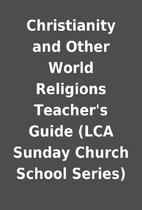 Christianity and Other World Religions…