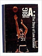 Big A: The Story of Lew Alcindor by Joel…