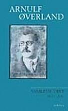 Samlede dikt 1911-1940 by Arnulf Øverland