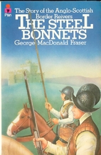 The Steel Bonnets: The Story of the…