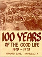 100 years of the good life by Howard Lake…