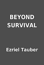 BEYOND SURVIVAL by Ezriel Tauber