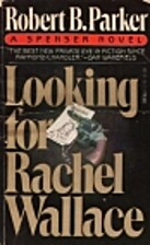 Looking for Rachel Wallace by Robert B.…