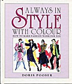 Always in style with colour by Doris Pooser