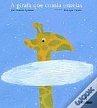 A girafa que comia estrelas by José Eduardo…