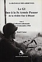 La Bataille des Ardennes : Le GI face à la…
