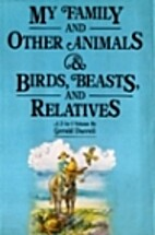 My Family and Other Animals & Birds, Beasts…
