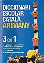 Diccionari escolar català Arimany by Miquel…