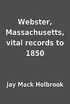 Webster, Massachusetts, vital records to…