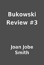 Bukowski Review #3 by Joan Jobe Smith