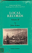 Local Records of Northumberland and Durham…