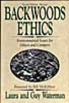 Backwoods Ethics: A Guide to Low-Impact…