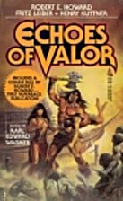 Echoes of Valor by Karl Wagner