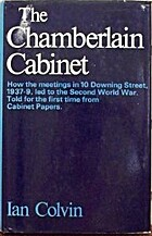 The Chamberlain Cabinet;: How the meetings…