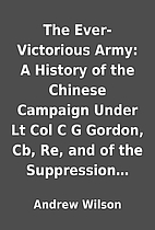 The Ever-Victorious Army: A History of the…