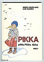 Pikka, pikku Pikku Akka by Maria Kaura-aho