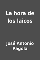 La hora de los laicos by José Antonio…