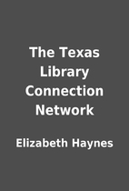 The Texas Library Connection Network by…