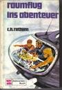 Raumflug ins Abenteuer - C. H. Rathjen