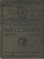 New geography, book II by Wallace W. Atwood