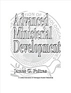 Advanced Ministerial Development by James G.…