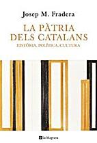 La patria dels catalans by Josep Maria…